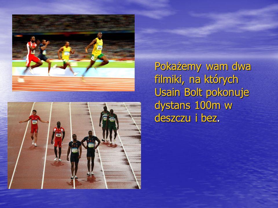 Pokażemy wam dwa filmiki, na których Usain Bolt pokonuje dystans 100m w deszczu i bez.