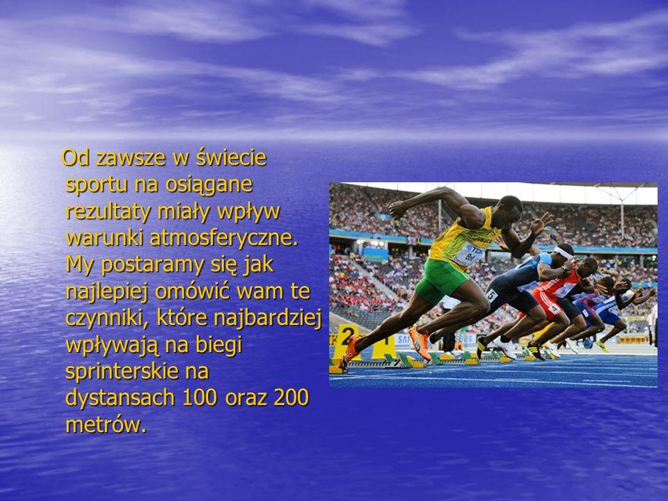 Od zawsze w świecie sportu na osiągane rezultaty miały wpływ warunki atmosferyczne.