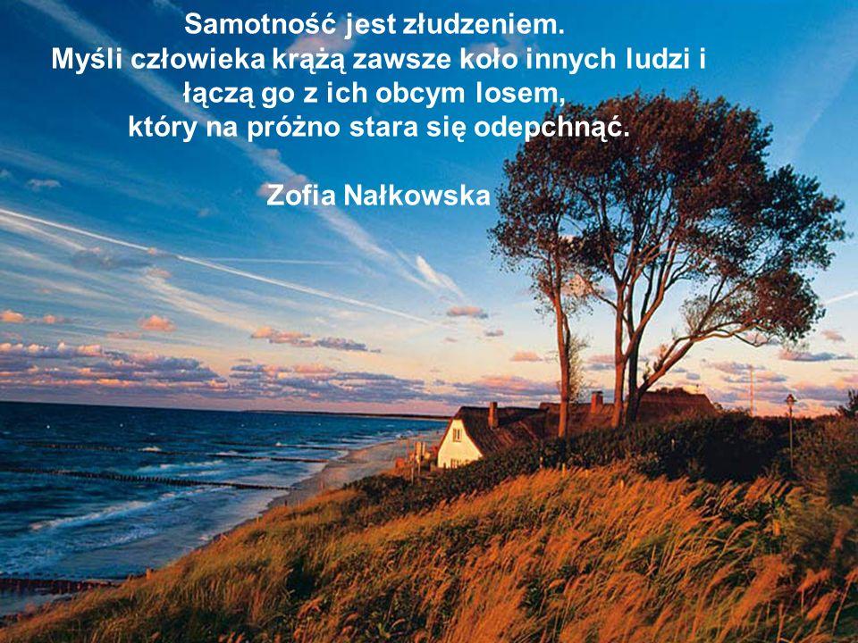 Miłość to czuwanie nad cudzą samotnością. Rainer Maria Rilke