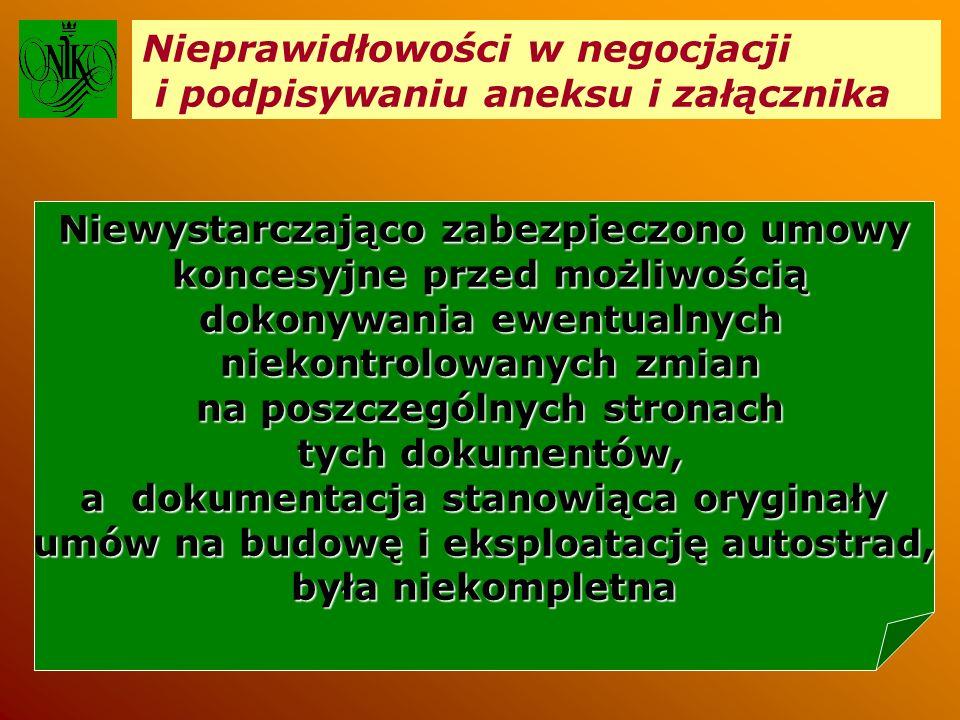 Nieprawidłowości w negocjacji i podpisywaniu aneksu i załącznika Niewystarczająco zabezpieczono umowy koncesyjne przed możliwością koncesyjne przed mo