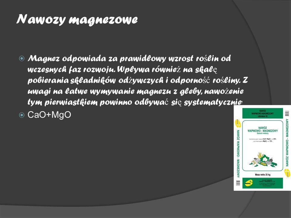 Nawozy magnezowe  Magnez odpowiada za prawidłowy wzrost ro ś lin od wczesnych faz rozwoju.