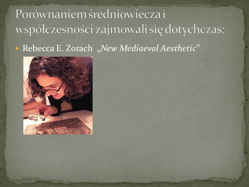 "Rebecca E. Zorach ""New Mediaeval Aesthetic"""