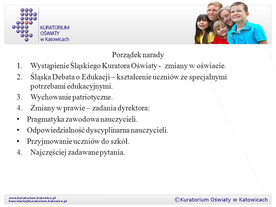 Porządek narady 1.Wystąpienie Śląskiego Kuratora Oświaty - zmiany w oświacie.
