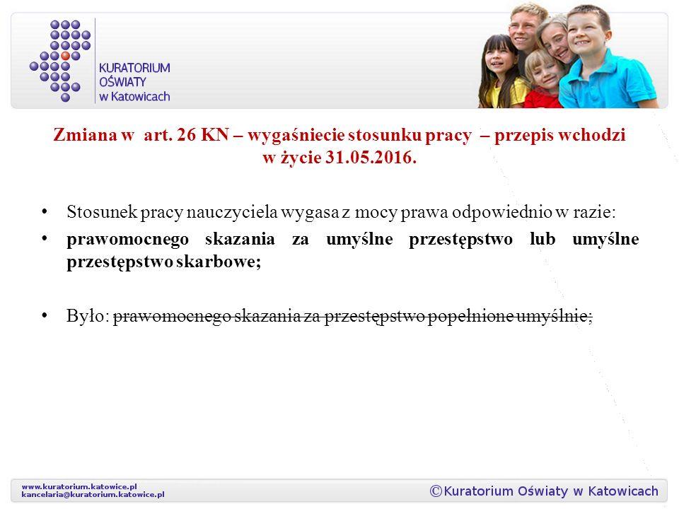 Zmiana w art.26 KN – wygaśniecie stosunku pracy – przepis wchodzi w życie 31.05.2016.