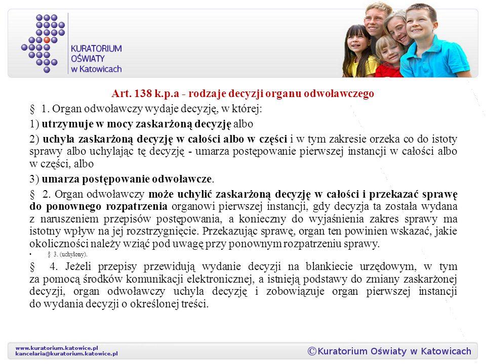 Art. 138 k.p.a - rodzaje decyzji organu odwoławczego § 1.