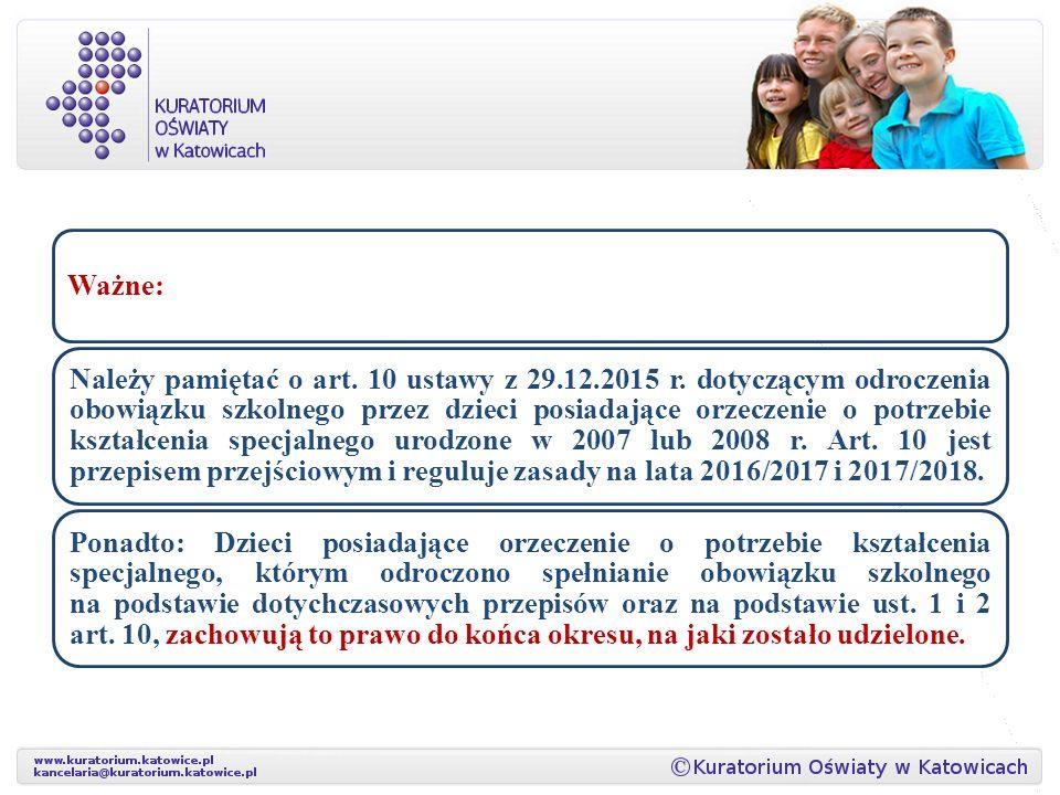 Ważne: Należy pamiętać o art.10 ustawy z 29.12.2015 r.