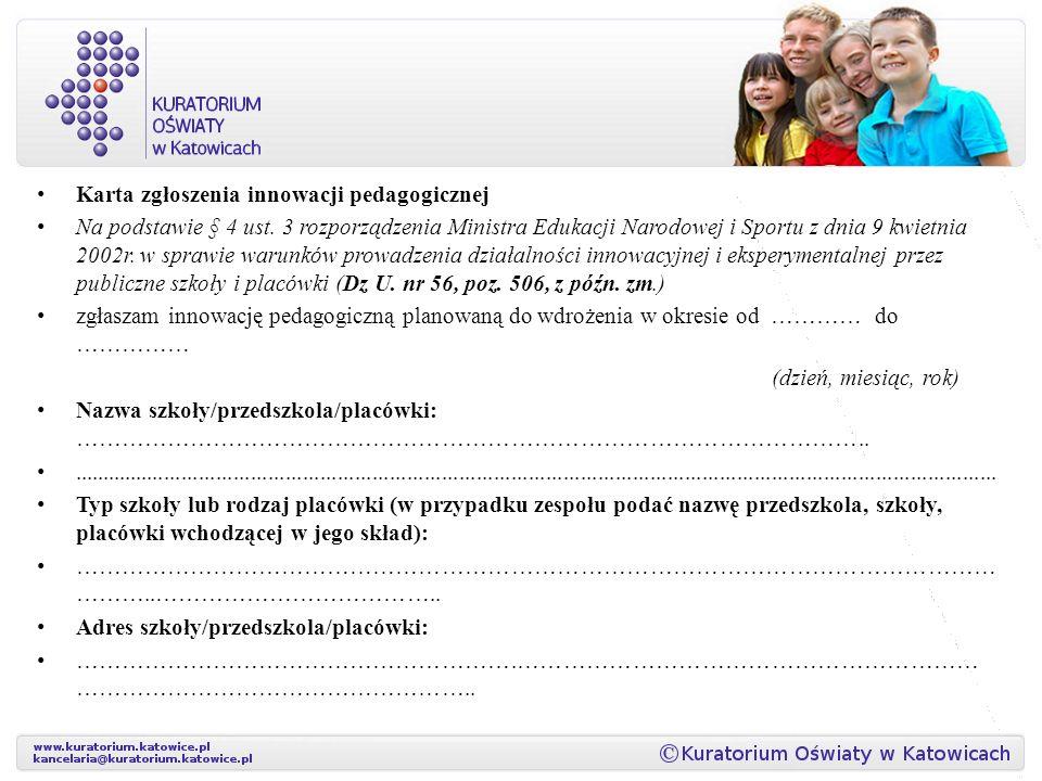 Karta zgłoszenia innowacji pedagogicznej Na podstawie § 4 ust.