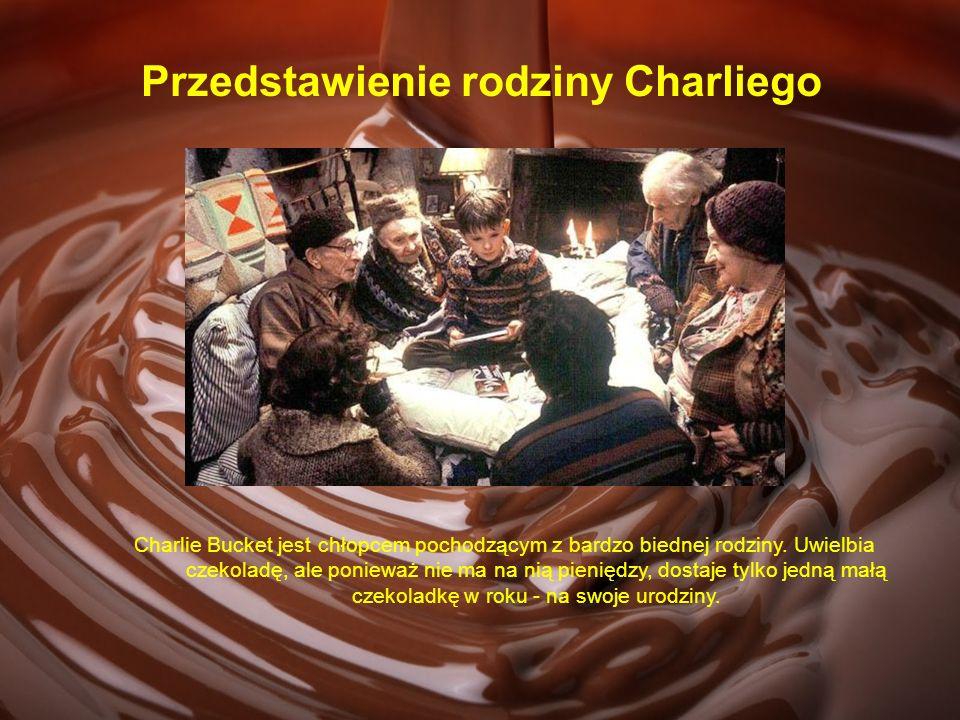 Przedstawienie rodziny Charliego Charlie Bucket jest chłopcem pochodzącym z bardzo biednej rodziny. Uwielbia czekoladę, ale ponieważ nie ma na nią pie