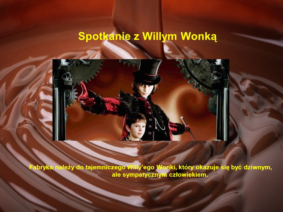 Zwiedzanie fabryki i dziwne wypadki Hala Czekoladowa - odpłynięcie Augustusa rurą do transportu czekolady w kierunku hali produkcji truskawkowych pianek.