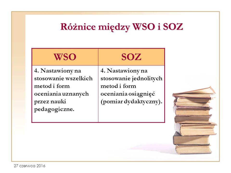 27 czerwca 2016 Różnice między WSO i SOZ WSOSOZ 4.