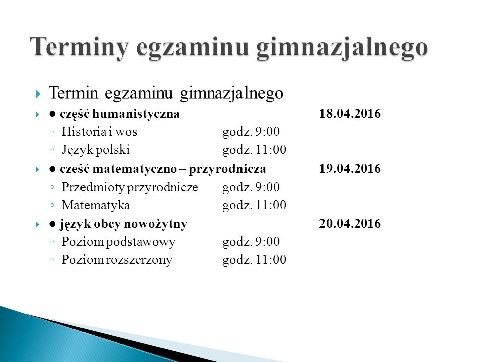  Dodatkowy termin egzaminu gimnazjalnego  ● część humanistyczna1.06.2016 ◦ Historia i wosgodz.