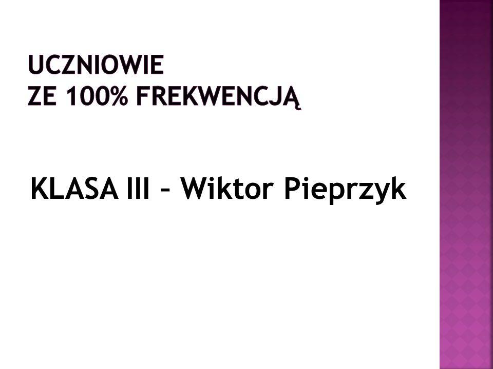 KLASA III – Wiktor Pieprzyk