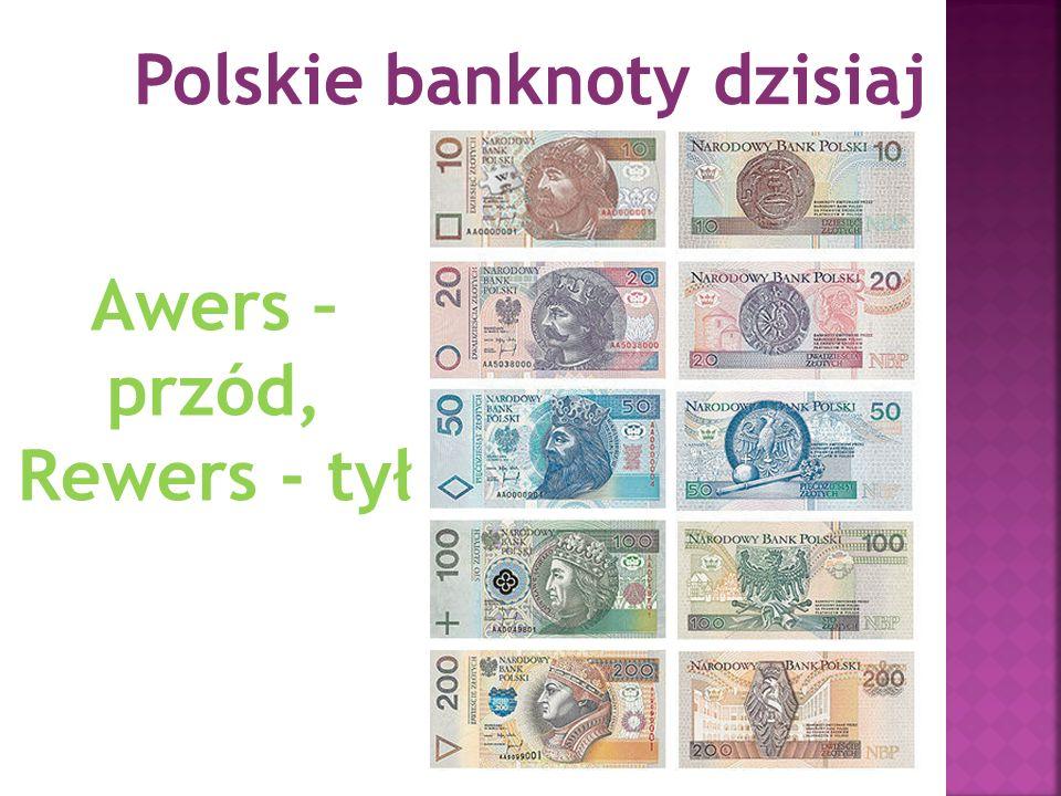 Polskie banknoty dzisiaj Awers – przód, Rewers - tył