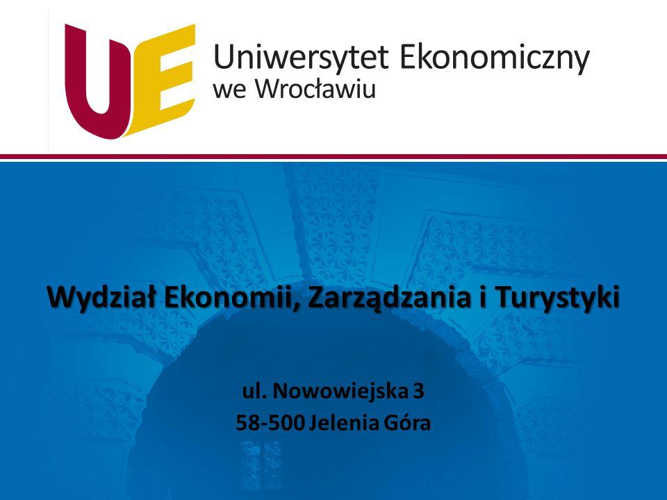 Wydział Ekonomii, Zarządzania i Turystyki ul. Nowowiejska 3 58-500 Jelenia Góra