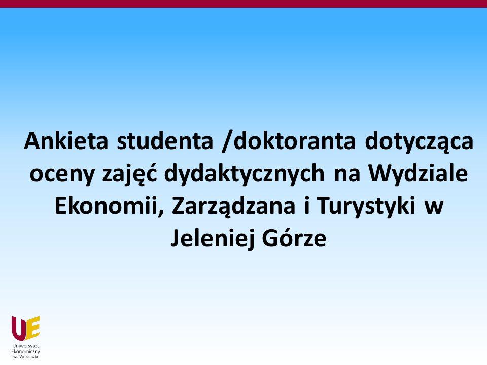 Ankieta studenta /doktoranta dotycząca oceny zajęć dydaktycznych na Wydziale Ekonomii, Zarządzana i Turystyki w Jeleniej Górze