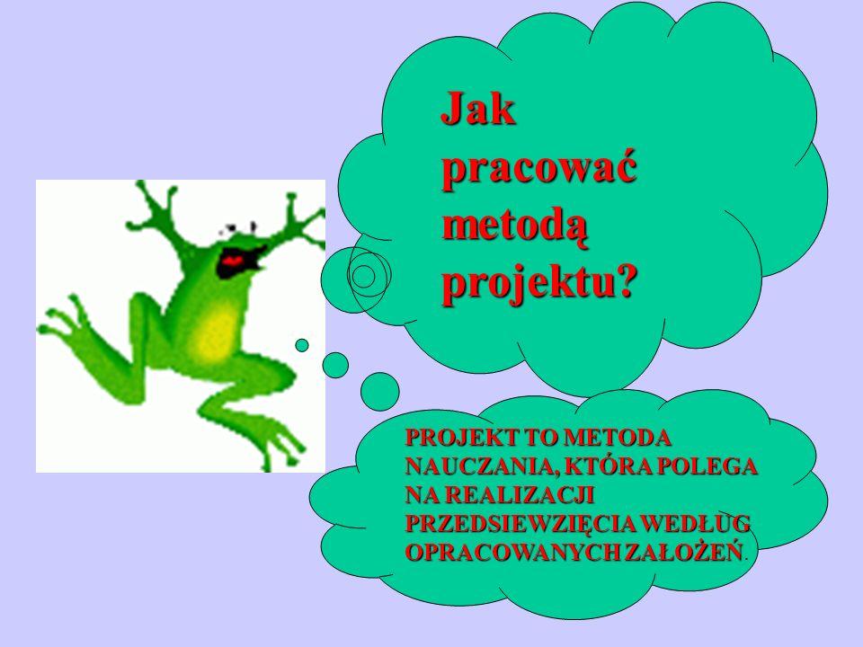 Jak pracować metodą projektu.