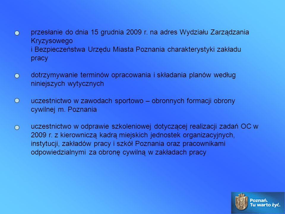 przesłanie do dnia 15 grudnia 2009 r. na adres Wydziału Zarządzania Kryzysowego i Bezpieczeństwa Urzędu Miasta Poznania charakterystyki zakładu pracy