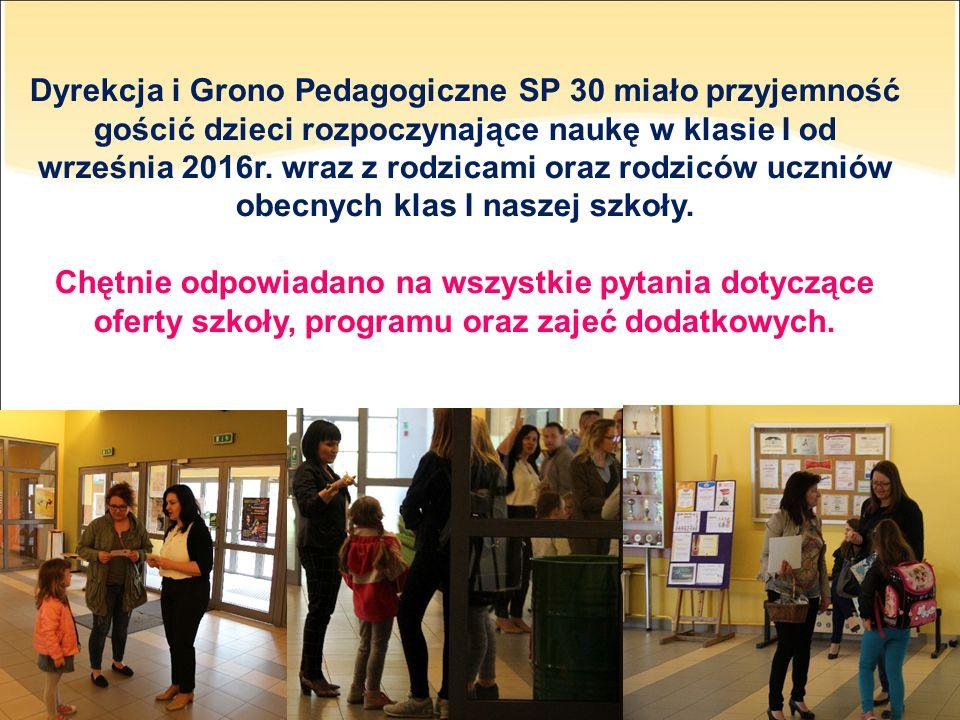 Dyrekcja i Grono Pedagogiczne SP 30 miało przyjemność gościć dzieci rozpoczynające naukę w klasie I od września 2016r.