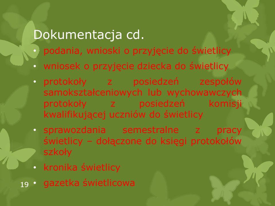 Dokumentacja cd. podania, wnioski o przyjęcie do świetlicy wniosek o przyjęcie dziecka do świetlicy protokoły z posiedzeń zespołów samokształceniowych