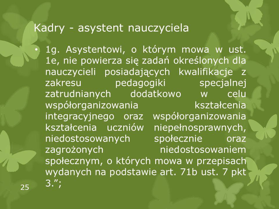 Kadry - asystent nauczyciela 1g. Asystentowi, o którym mowa w ust.