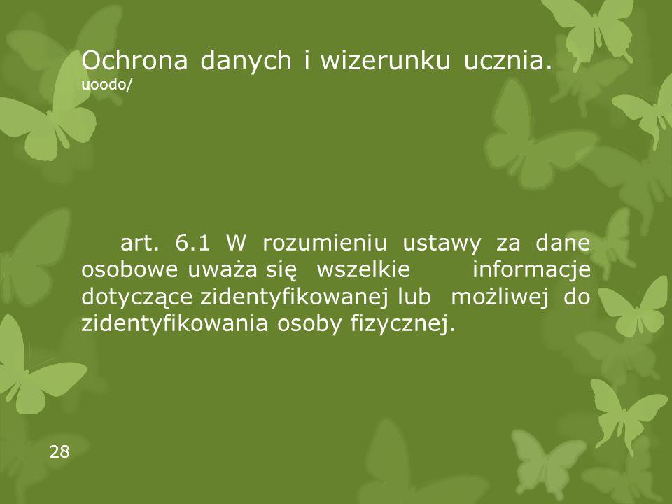 Ochrona danych i wizerunku ucznia. uoodo/ art.