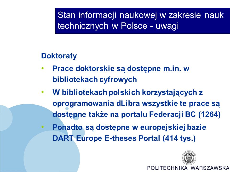 Stan informacji naukowej w zakresie nauk technicznych w Polsce - uwagi Doktoraty Prace doktorskie są dostępne m.in.