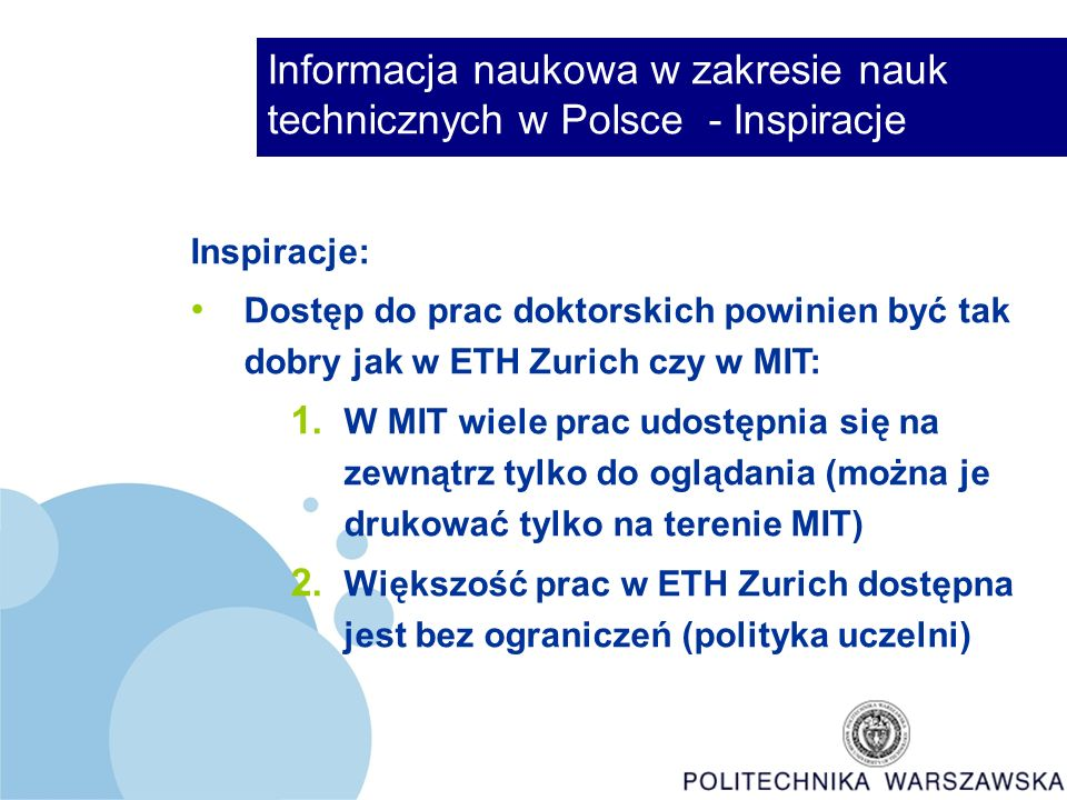 Informacja naukowa w zakresie nauk technicznych w Polsce - Inspiracje Inspiracje: Dostęp do prac doktorskich powinien być tak dobry jak w ETH Zurich czy w MIT: 1.