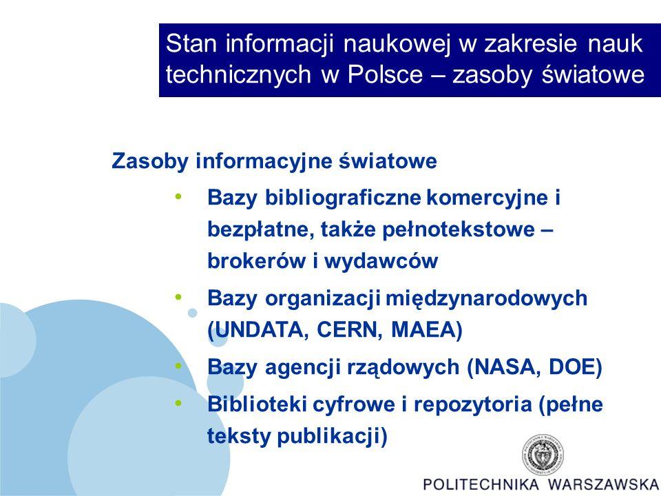 Stan informacji naukowej w zakresie nauk technicznych w Polsce – zasoby światowe Zasoby informacyjne światowe – cd.