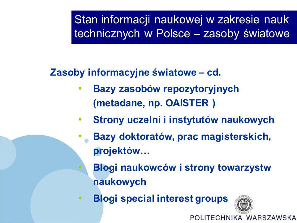 Informacja naukowa w zakresie nauk technicznych w Polsce - Inspiracje Inspiracje: Dostrzega się korzyści ze zintegrowania informacji, m.in.: 1.