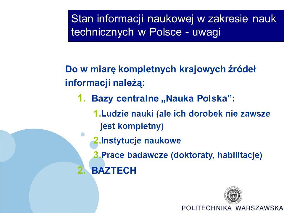 Stan informacji naukowej w zakresie nauk technicznych w Polsce - uwagi Do w miarę kompletnych krajowych źródeł informacji należą: 1.