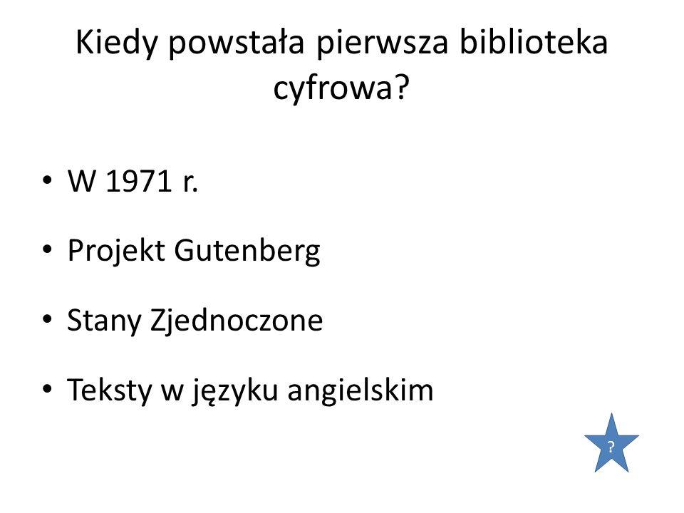 Czy Polska posiada bibliotekę cyfrową.Od 2007r.