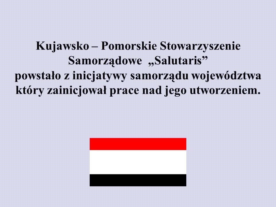 """Kujawsko – Pomorskie Stowarzyszenie Samorządowe """"Salutaris powstało z inicjatywy samorządu województwa który zainicjował prace nad jego utworzeniem."""