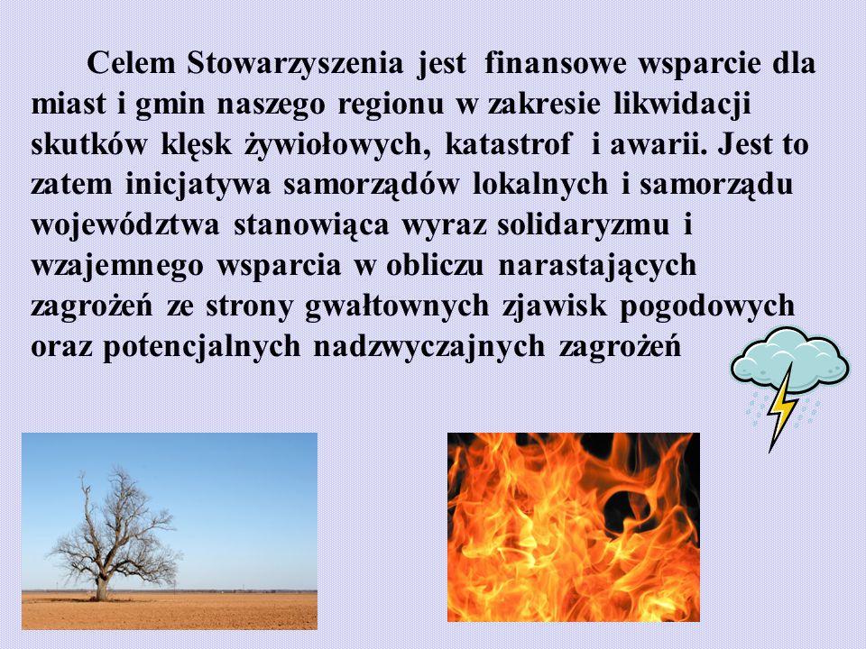 Celem Stowarzyszenia jest finansowe wsparcie dla miast i gmin naszego regionu w zakresie likwidacji skutków klęsk żywiołowych, katastrof i awarii.