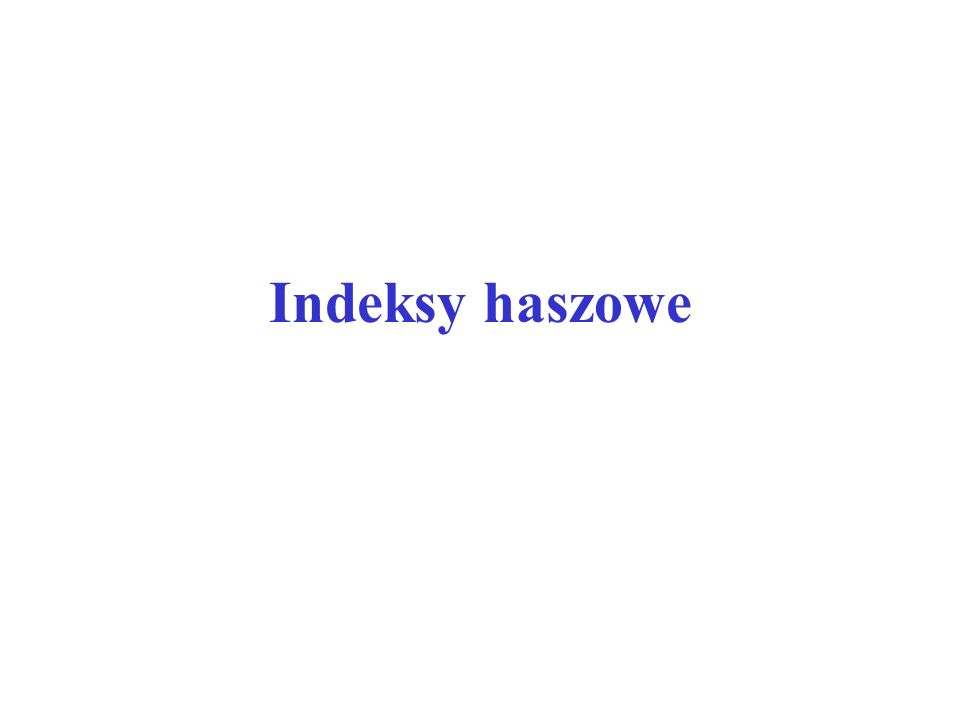 Haszowanie rozwijalne Figure 3 After Inserting Entryr withh(r)=13 4 2 123216 1 2 52113 10 2 15 2 719 2 DIRECTORY DATA PAGES Bucket A Bucket B Bucket C Bucket D LOCAL DEPTH GLOBAL DEPTH 00 01 10 11