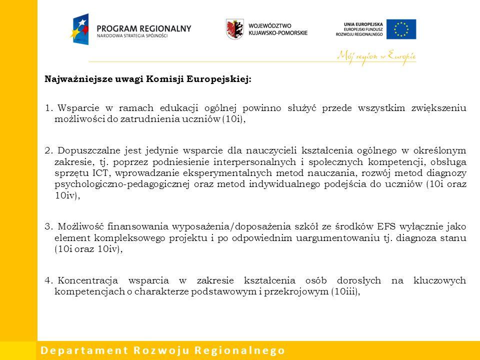 Departament Rozwoju Regionalnego Najważniejsze uwagi Komisji Europejskiej: 1.