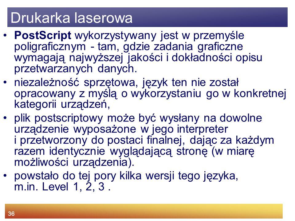 36 PostScript wykorzystywany jest w przemyśle poligraficznym - tam, gdzie zadania graficzne wymagają najwyższej jakości i dokładności opisu przetwarzanych danych.