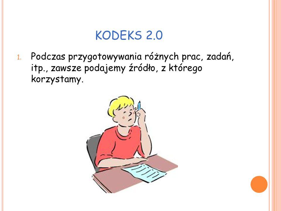 KODEKS 2.0 2. Chronimy swoje dane osobowe (jak najmniej informacji o nas w sieci).