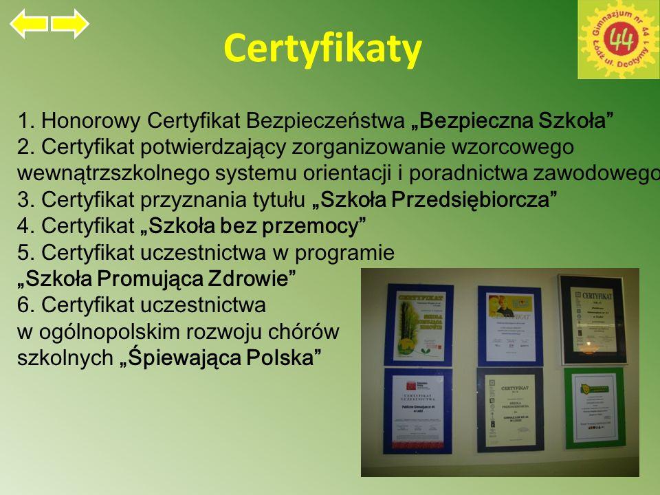 """Certyfikaty 1.Honorowy Certyfikat Bezpieczeństwa """"Bezpieczna Szkoła 2."""