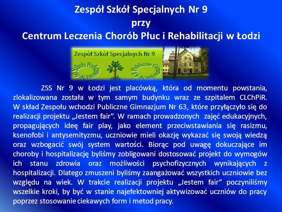 Zespół Szkół Specjalnych Nr 9 przy Centrum Leczenia Chorób Płuc i Rehabilitacji w Łodzi ZSS Nr 9 w Łodzi jest placówką, która od momentu powstania, zlokalizowana została w tym samym budynku wraz ze szpitalem CLChPiR.