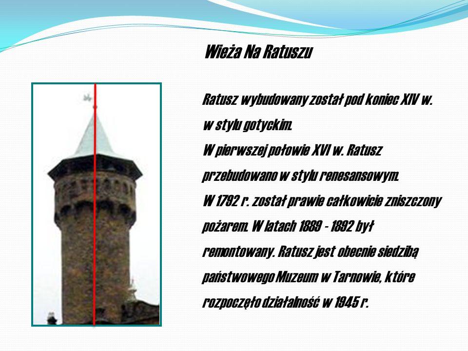 Wieża tarnowskiej Katedry Kościół wzniesiony został w I połowie XIV w.