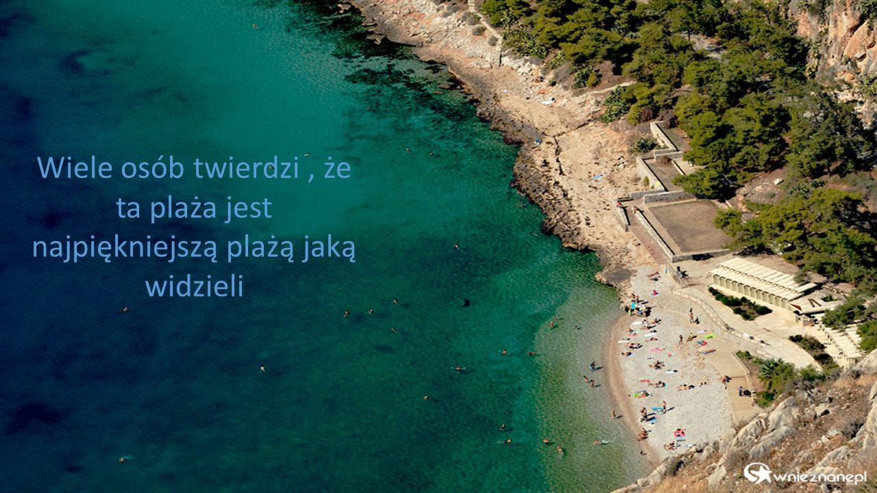 Wiele osób twierdzi, że ta plaża jest najpiękniejszą plażą jaką widzieli