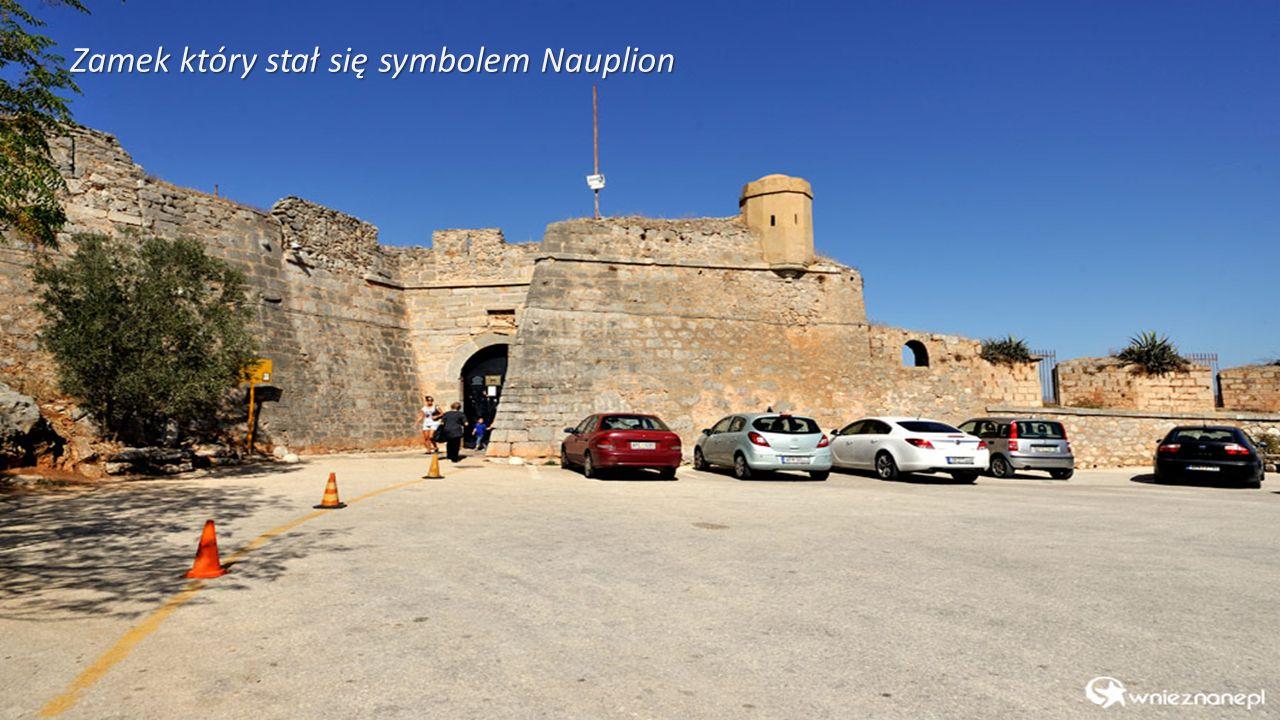 Zamek który stał się symbolem Nauplion