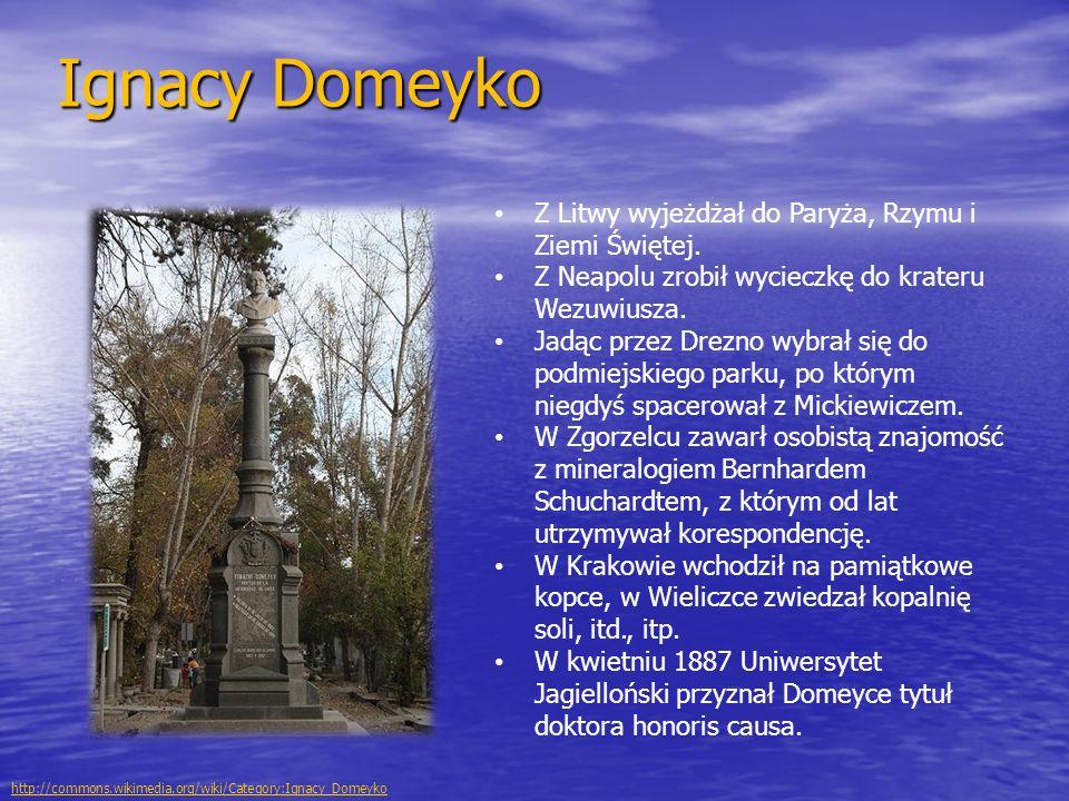 Ignacy Domeyko Z Litwy wyjeżdżał do Paryża, Rzymu i Ziemi Świętej. Z Neapolu zrobił wycieczkę do krateru Wezuwiusza. Jadąc przez Drezno wybrał się do
