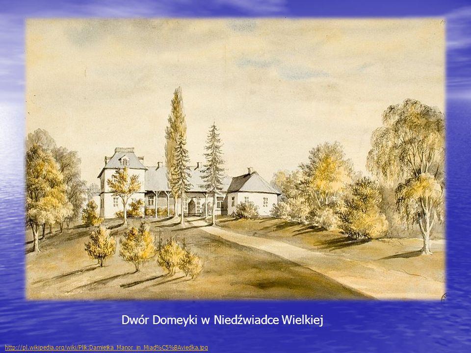 Dwór Domeyki w Niedźwiadce Wielkiej http://pl.wikipedia.org/wiki/Plik:Damiejka_Manor_in_Miad%C5%BAviedka.jpg