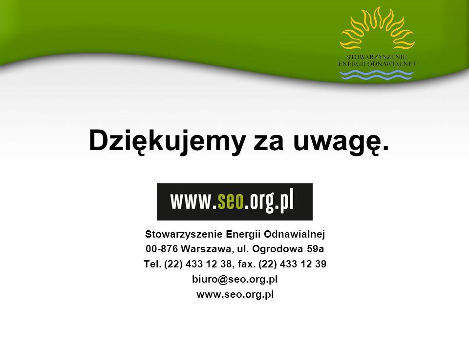 Dziękujemy za uwagę. Stowarzyszenie Energii Odnawialnej 00-876 Warszawa, ul. Ogrodowa 59a Tel. (22) 433 12 38, fax. (22) 433 12 39 biuro@seo.org.pl ww