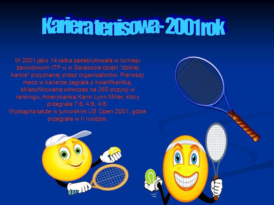 W 2001 jako 14-latka zadebiutowała w turnieju zawodowym ITF-u w Sarasocie dzięki dzikiej karcie przyznanej przez organizatorów.