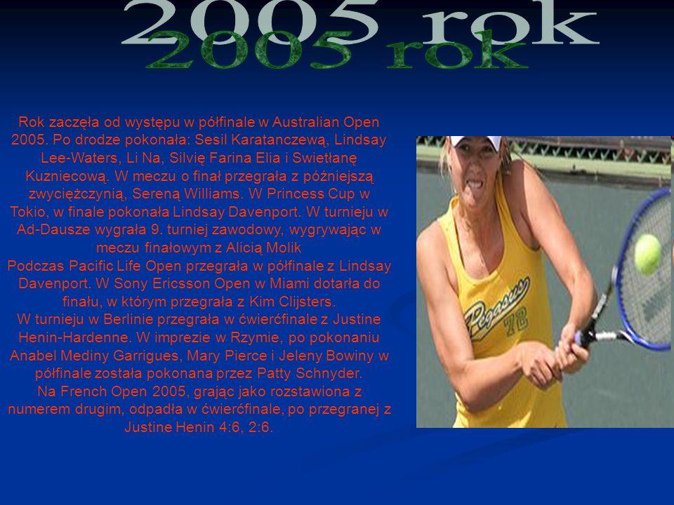 Rok zaczęła od występu w półfinale w Australian Open 2005.