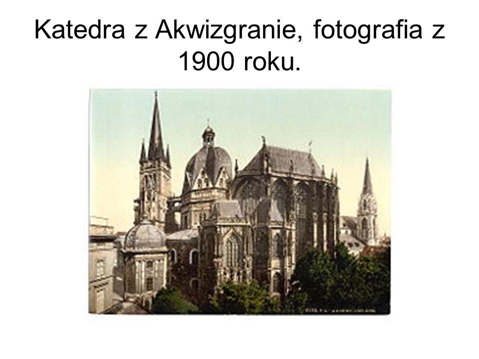 Katedra z Akwizgranie, fotografia z 1900 roku.