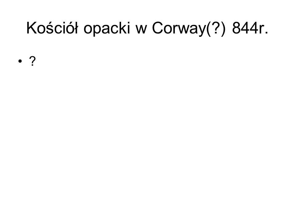 Kościół opacki w Corway(?) 844r. ?