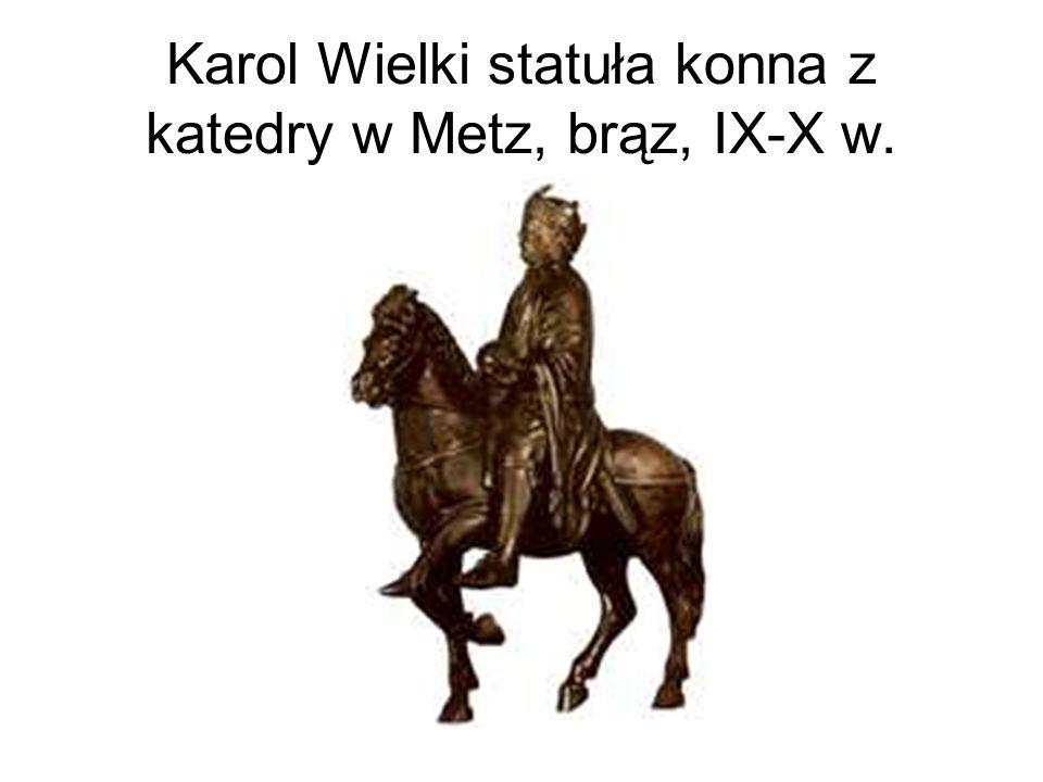 Karol Wielki statuła konna z katedry w Metz, brąz, IX-X w.